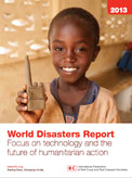 World disasters report 2013: using technology to save lives