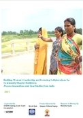 Building women's leadership and fostering collaborations for community disaster resilience: process innovations and case studies from India