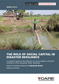 The role of social capital in disaster resilience: a research report on the influence of social capital on disaster resilience in the Ayerwaddy Delta, Myanmar