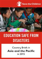 Education Safe from Disasters: Country Briefs in Asia and the Pacific in 2015